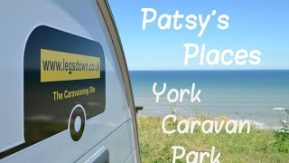 Yorkshire - York Caravan Park - Patsy's Places