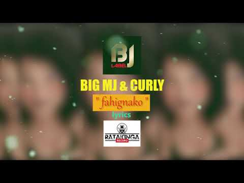 BIG MJ & CURLY -FAHIGNAKO