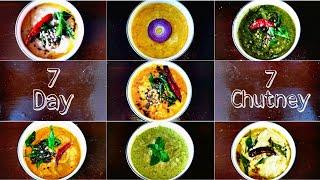 7 Day 7 Chutney Recipes | 7 நாள் 7 சட்னி வகைகள் | 7 different Style Chutney Varieties