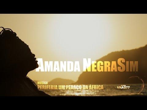 Amanda NegraSim (Periferia é um Pedaço da África)ᴴᴰ Oficial