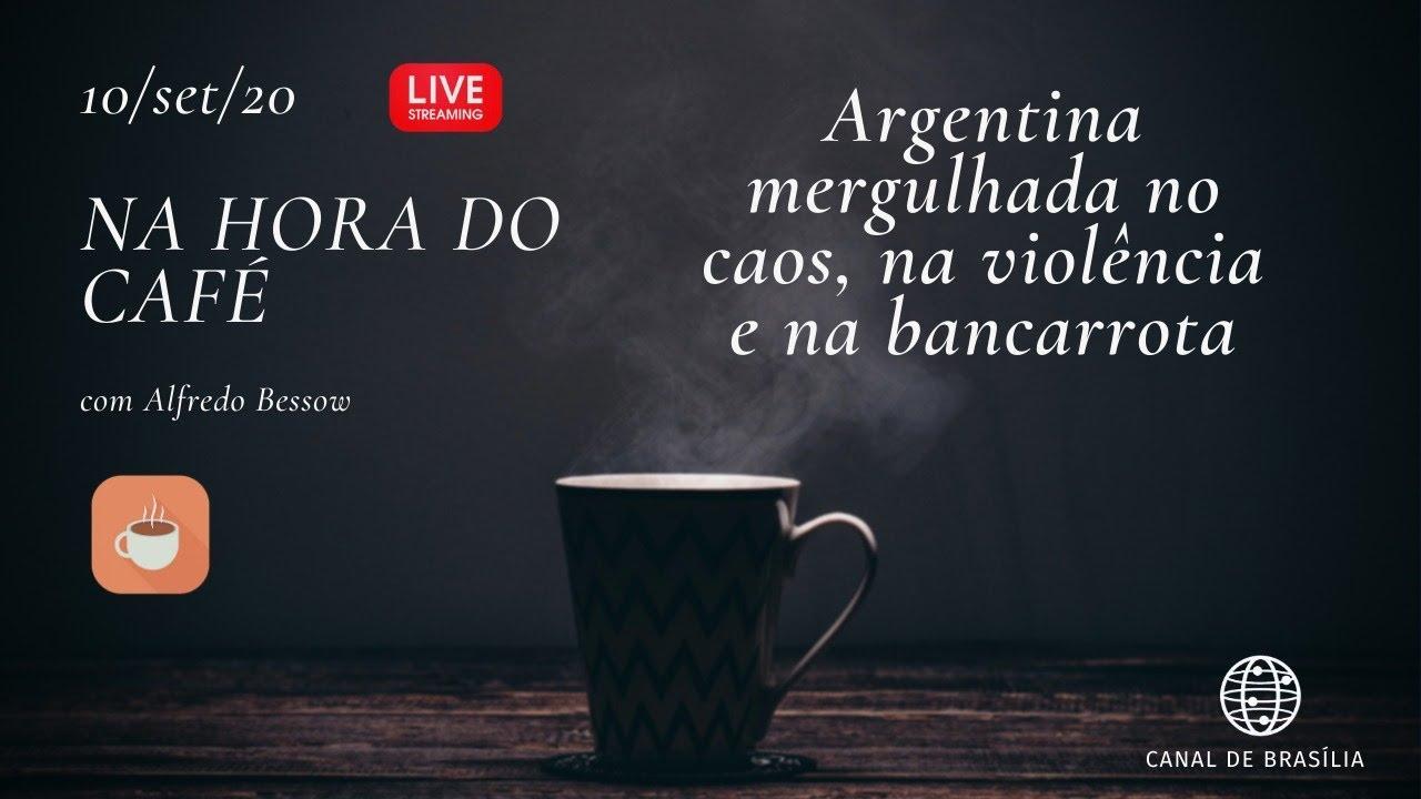 Na hora do café - Argentina mergulhada no caos é alerta para os brasileiros