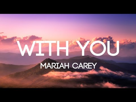 Mariah Carey - With You - (Lyrics/Lyrics Video)