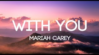Mariah Carey - With You - (Lyrics/Lyrics Mp3)