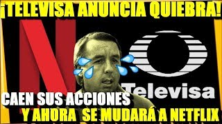 🔴¡TELEVISA INICIA PROCESO DE QUIEBRA! CAEN SUS ACCIONES Y SE MUDA A NETFLIX - ESTADISTICA POLITICA