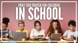Morning Prayer For Children In School - Blessings and Protection