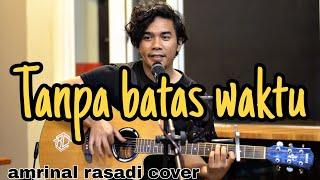 TANPA BATAS WAKTU ade govinda fadly | COVER AMRINAL RASADI #paling baper