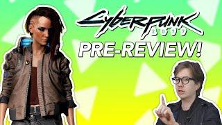 cyberpunk 2077 Pre-Review  Tim Rogers