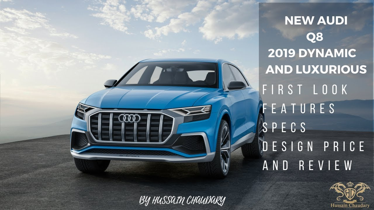 New 2019 Audi Q8 First Look Features Specs Design Price And Review