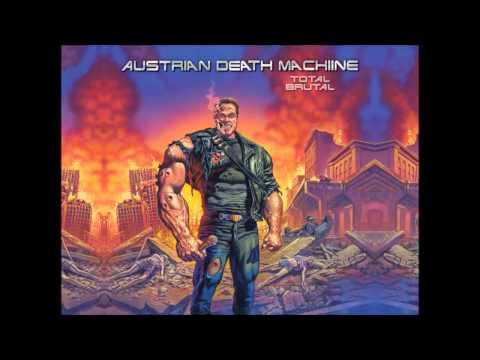 Austrian Death Machine - Screw you (Benny)