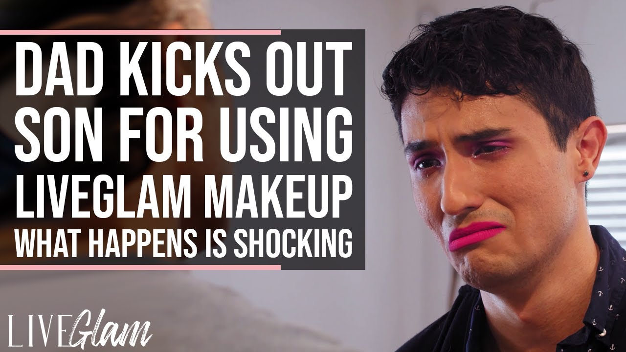 Dad Kicks His Own Son Out For Wearing LiveGlam Makeup, What Happens Next Is So Shocking