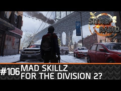 |The Division| Episode 106 - Mad Skillz for The Divsion 2?