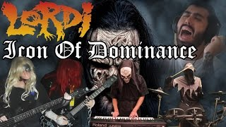 Lordi - Icon Of Dominance (Full Cover Collaboration)