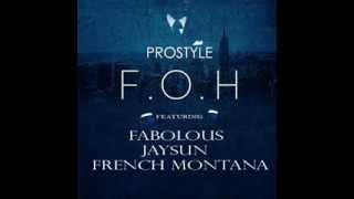 DJ Prostyle Ft Fabolous, Jaysun, & French Montana -
