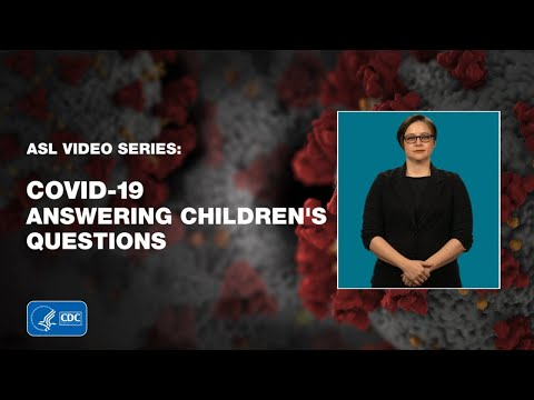 ASL Video Series: Answers to Questions from Children about COVID-19