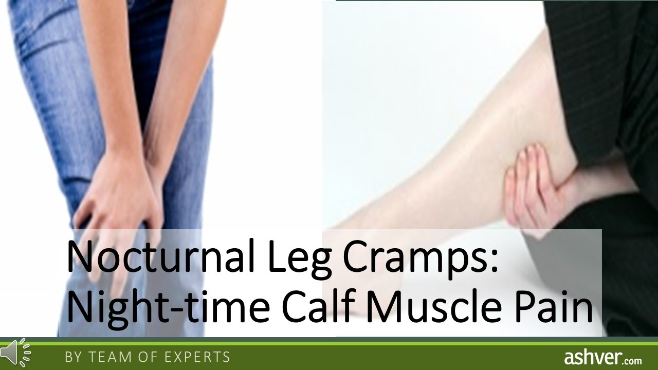 Nocturnal Leg Cramps Night time Calf Muscle Pain - YouTube