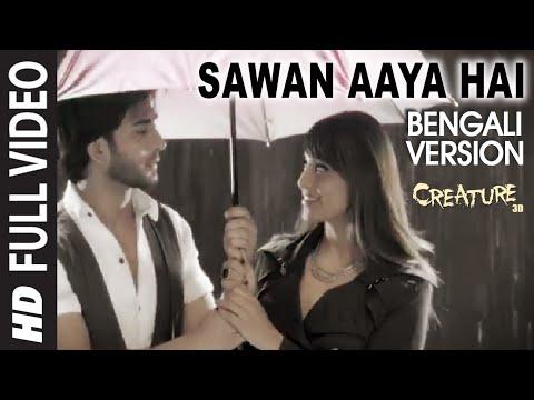 Sawan Aaya Hai Bengali Version | Creature 3D | Aman Trikha & Khusbhu Jain