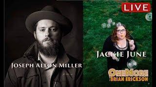 Joseph Alton Miller & Jackie June - OneMore Stream #100