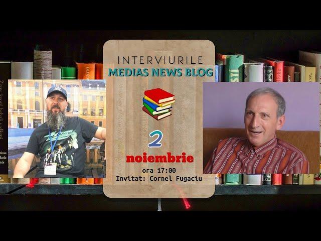 Cornel Fugaciu la Interviurile Medias News Blog