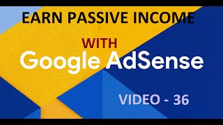 Earn Passive Income With Google Adsense - How to start with 0 followers and go to 100's - VIDEO 36