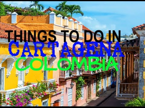 TOP 5 THINGS TO DO IN CARTAGENA, COLOMBIA | WHAT TO DO IN CARTAGENA, COLOMBIA