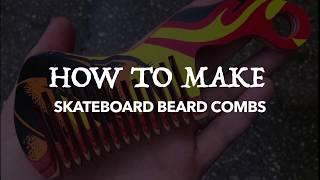 How to Make a Skateboard Beard/Hair Comb | Secret Revealed!