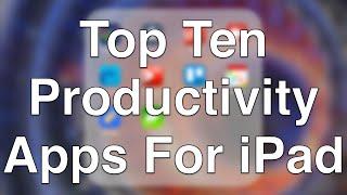 Top Ten Productivity Apps For iPad