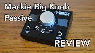 Mackie Big Knob Passive Review