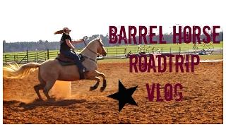 Barrel Horse Shopping RoadTrip   VLOG #1