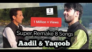 Super Hit 8 Mix Songs Remake By Aadil Manzoor Shah || Yaqoob Buran Kashmiri Song