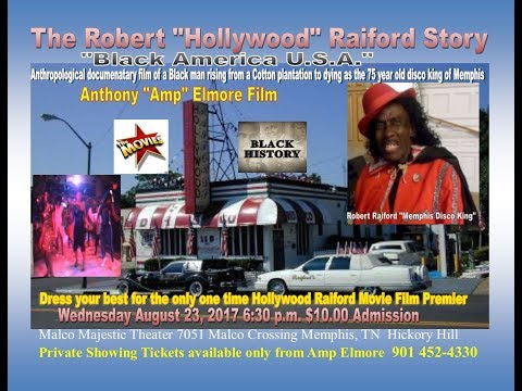 Robert Hollywood Raiford Movie Premier Wed. Aug. 23 Malco Theater