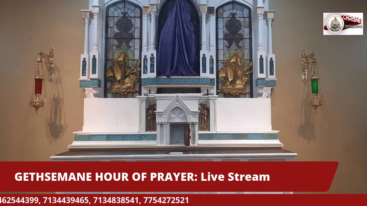 GETHSEMANE HOUR OF PRAYER: Live Stream