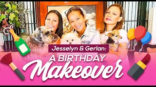 Jesselyn & Gerlan: A Birthday Makeover!