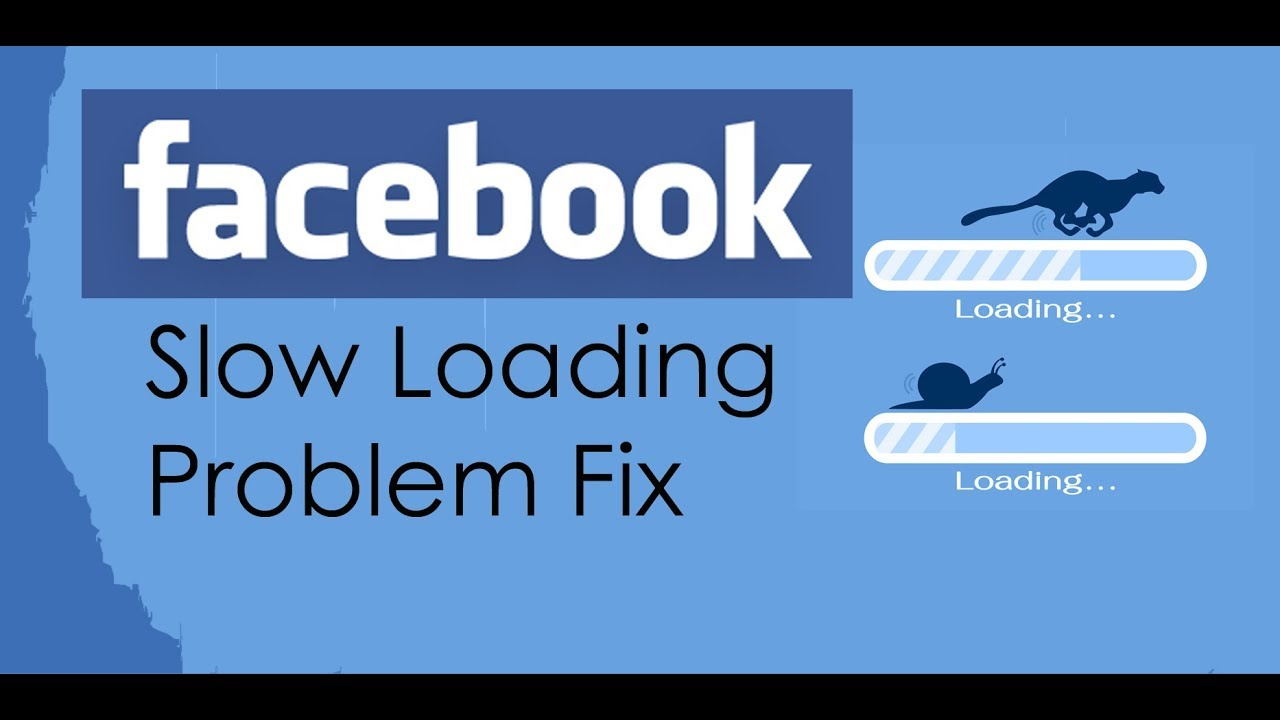 Why My Facebook Is Loading Slow