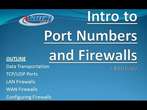 Asher Dallas Lecture - Intro to Port Numbers and Network Firewalls by J Martinez