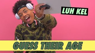 Luh Kel - Guess Their Age