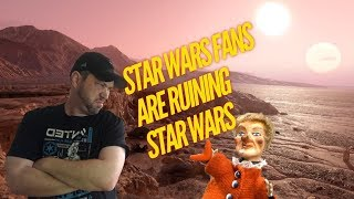 Star Wars Fans Are Ruining Star Wars