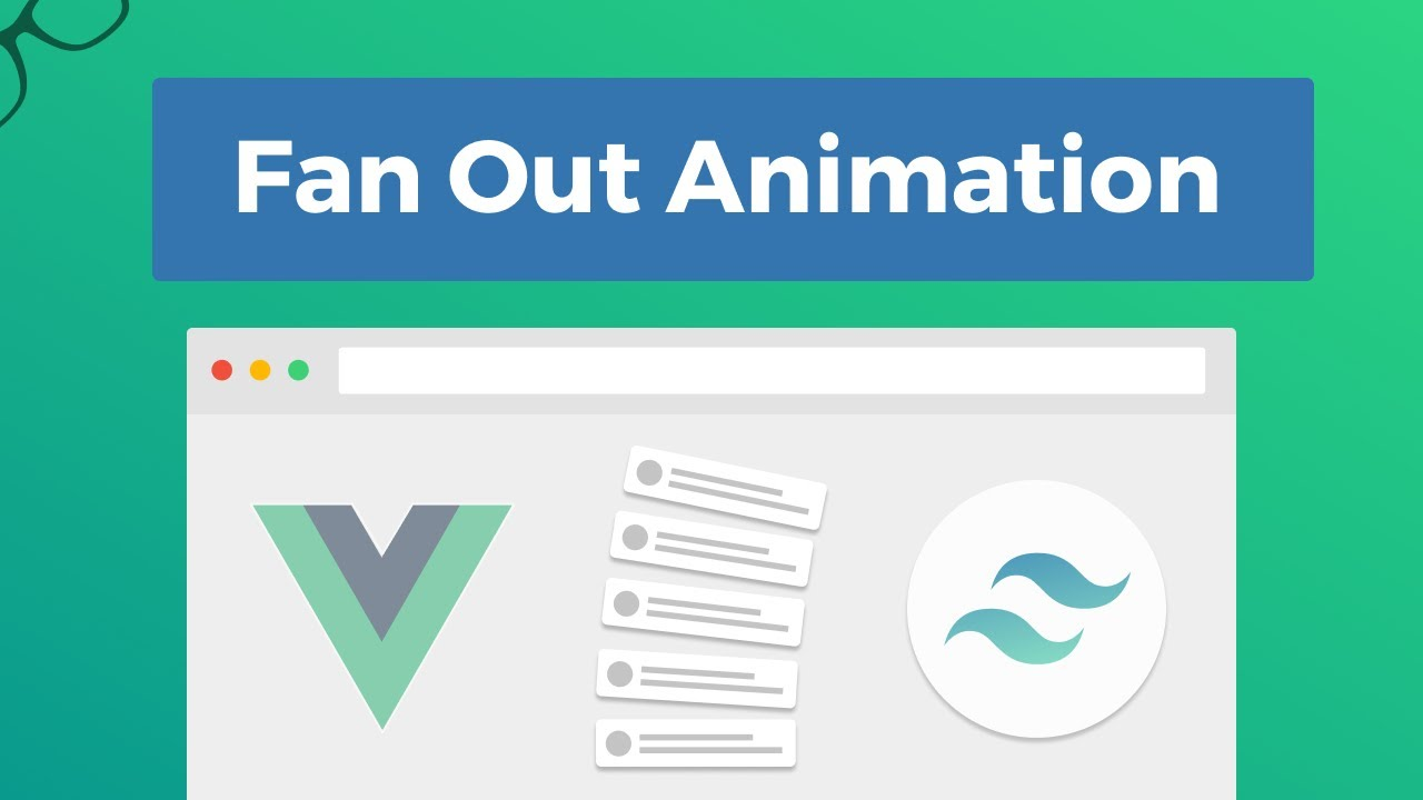Fan Out Animation - Vue & Tailwind CSS