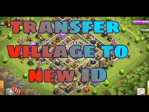 TRANSFER VILLAGE TO NEW EMAIL-ID | Clash Of Clans