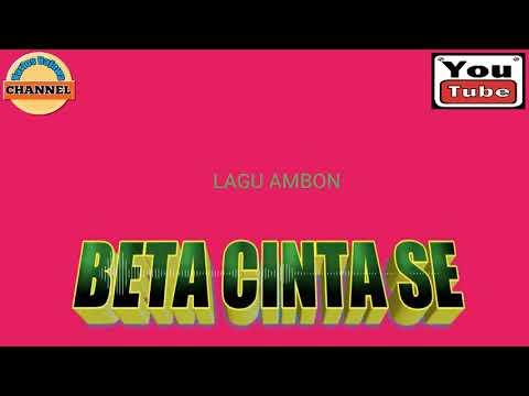 🎶LAGU SLOW AMBON-BETA CINTA SE