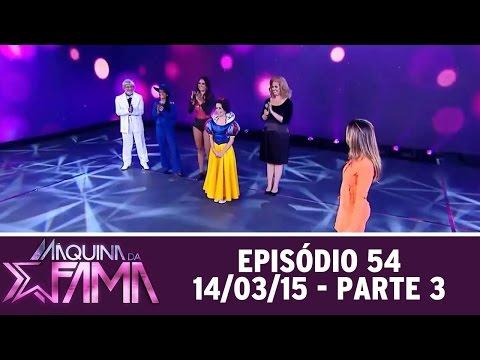 Máquina Da Fama (14/03/16) - Parte 3