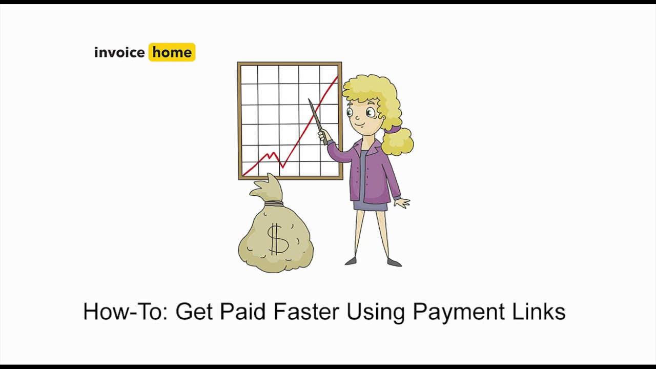how to get paid faster using payment links invoicehome com youtube