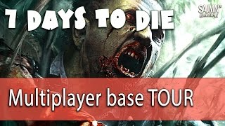 Multiplayer base tour in 7 Days to Die - Zombie horde crafting game