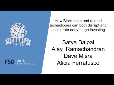 How Blockchain disrupt and accelerate early-stage investing | Founder World