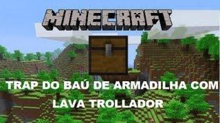 Minecraft Invenções Malucas #9 - Trap do Baú de Armadilha Com Lava Trollador