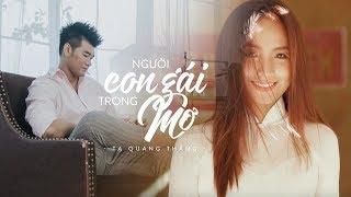 Tạ Quang Thắng - Người Con Gái Trong Mơ (Official Music Video)