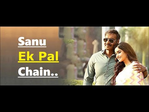 Sanu Ek Pal Chain | Rahat Fateh Ali Khan | Raid (2018) | Ajay Devgn | Ileana D'Cruz | Lyrics