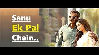 Sanu Ek Pal Chain   Rahat Fateh Ali Khan   Raid (2018)   Ajay Devgn   Ileana D'Cruz   Lyrics