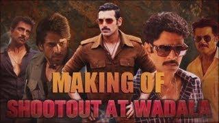 Making of shootout at wadala