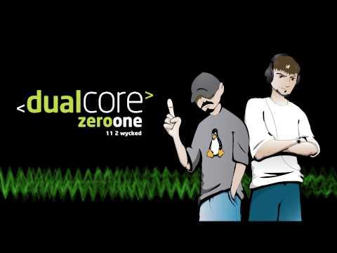 Dual Core - 2 Wycked