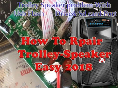 How to repair Trolley Speaker problem with  not working with USB-Flash Drive & SD Card Port